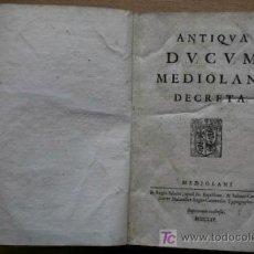 Libros antiguos: ANTIQUA DUCUM MEDIOLANI DECRETA.. Lote 17724989