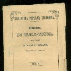 Libros antiguos: BIBLIOTECA POPULAR ECONOMICA. MEMORIAS DE ULTRA TUMBA. VIZCONDE DE CHATEAUBRIAND. 1850. TOMO V.. Lote 17927078