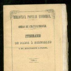 Libros antiguos: BIBLIOTECA POPULAR ECONOMICA. ITINERARIO DE PARIS A JERUSALEN. OBRAS DE CHATEAUBRIAND. 1850. TOMO I.. Lote 17927114