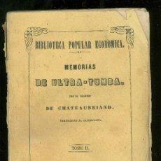 Libros antiguos: BIBLIOTECA POPULAR ECONOMICA. MEMORIAS DE ULTRA TUMBA. VIZCONDE DE CHATEAUBRIAND. 1849. TOMO II.. Lote 17927133