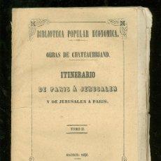 Libros antiguos: BIBLIOTECA POPULAR ECONOMICA. ITINERARIO DE PARIS A JERUSALEN. CHATEAUBRIAND. TOMO II. 1850.. Lote 17927315