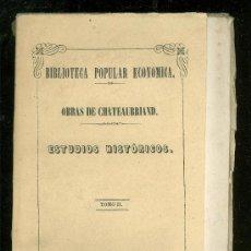 Libros antiguos: BIBLIOTECA POPULAR ECONOMICA. ESTUDIOS HISTORICOS. CHATEAUBRIAND. TOMO II. 1850.. Lote 17927328