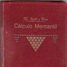 Libros antiguos: CÁLCULO MERCANTIL, POR MIGUEL BOFILL Y TRÍAS. Lote 17957128