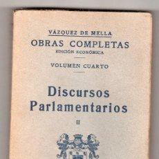 Libros antiguos: OBRAS COMPLETAS DE VAZQUEZ DE MELLA. EDICION ECONOMICA. VOL. 4º. DISCURSOS PARLAMENTARIOS II. 1936. Lote 18182050