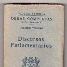 Libros antiguos: OBRAS COMPLETAS DE VAZQUEZ DE MELLA. EDICION ECONOMICA. VOL. 3º. DISCURSOS PARLAMENTARIOS I. 1935. Lote 266148783