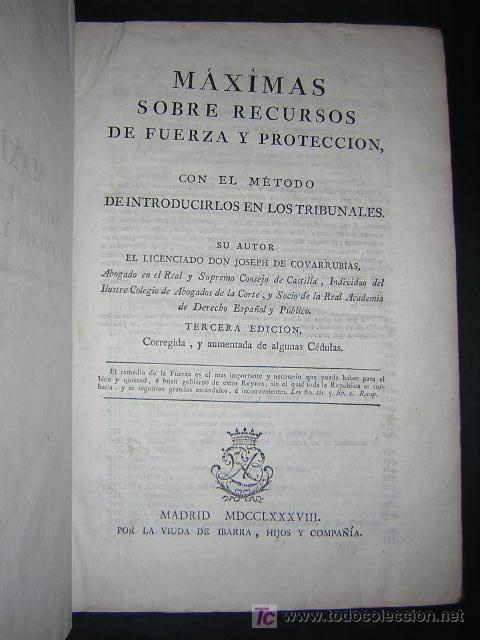 Libros antiguos: 1788 - JOSEPH DE COVARRUBIAS - MAXIMAS SOBRE RECURSOS DE FUERZA Y PROTECCION - Foto 2 - 26484208
