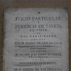 Libros antiguos: JUICIO PARTICULAR Y JURÍDICO. DICTAMEN EN VISTA DE DOS MANIFIESTOS, UNO POR SOROR MARÍA DE SAN .... Lote 18566806