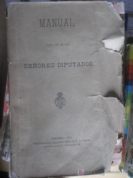 AÑO 1913.- MANUAL PARA USO DE LOS SEÑORES DIPUTADOS. (Libros Antiguos, Raros y Curiosos - Ciencias, Manuales y Oficios - Derecho, Economía y Comercio)