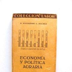 Libros antiguos: ECONOMIA Y POLITICA AGRARIA, COLECCION LABOR, WYGODZINSKI, SKALWEIT. Lote 18961764