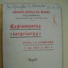 Libros antiguos: SINDICATO AGRÍCOLA DEL MIJARES, VILLARREAL. REGLAMENTOS INTERIORES PARA LA CAMPAÑA DE 1910 A 1911. Lote 19039199
