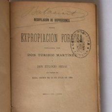 Libros antiguos: EXPROPIACION FORZOSA / TORIBIO MARTINEZ / MADRID 1896. Lote 27272344