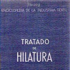 Libros antiguos: TRATADO DE HILATURA / 1935 / GUSTAVO GILI. Lote 24851601