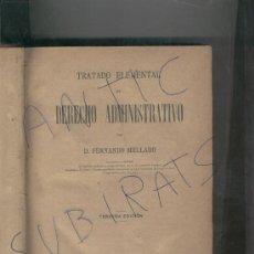 Libros antiguos: TRATADO ELEMENTAL DE DERECHO ADMINISTRATIVO. FERNANDO MELLADO. MADRID. AÑO 1899,.TERCERA EDICION.. Lote 20063612