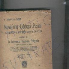 Libros antiguos: DERECHO.A.JARAMILLO GARCIA.NOVISIMO CODIGO PENAL.AÑO 1928.IDELFONSO ALAMILLO SALGADO.ZAMORA. . Lote 20063739