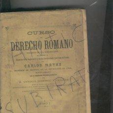 Libros antiguos: DERECHO.CURSO DE DERECHO ROMANO. CARLOS MAYNZ. LIEJA. ANTONIO JOSE POU ORDINAS.AÑO 1887.. Lote 20063883
