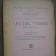Libros antiguos: LEY DEL TIMBRE DEL ESTADO. 1932. Lote 20505001