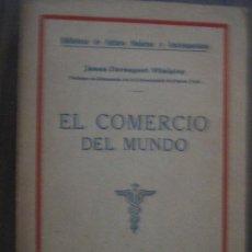 Libros antiguos: EL COMERCIO DEL MUNDO. DAVENPORT WHELPLEY, JAMES. APROX 1920. Lote 20691796