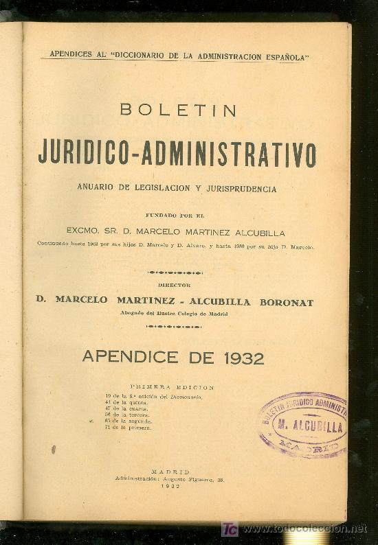 BOLETIN JURIDICO ADMINISTRATIVO. D. MARCELO MARTINEZ ALCUBILLA. APENDICE DE 1932. (Libros Antiguos, Raros y Curiosos - Ciencias, Manuales y Oficios - Derecho, Economía y Comercio)