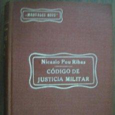 Libros antiguos: CÓDIGO DE JUSTICIA MILITAR. POU RIBAS, NICASIO. 1927 REUS. Lote 21107582