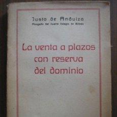 Libros antiguos: LA VENTA A PLAZOS CON RESERVA DEL DOMINIO. DE ANDUIZA, JUSTO. 1934 . Lote 21814346