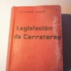 Libros antiguos: LEGISLACION DE CARRETERAS ED.GONGORA. Lote 21962946