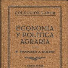Libros antiguos: ECONOMÍA Y POLÍTICA AGRARIA. Lote 23376674