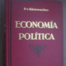 Libros antiguos: ECONOMÍA POLÍTICA. KLEINWÄCHTER, FEDERICO VON. 1925. Lote 24137615