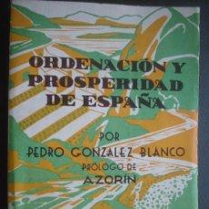 Livros antigos: ORDENACIÓN Y PROSPERIDAD DE ESPAÑA. GONZÁLEZ-BLANCO, PEDRO. 1934. Lote 24739764