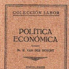 Libros antiguos: POLITICA ECONOMICA. SEGUNDA EDICION DE DR. R VAN DER BORGHT AÑO 1932. Lote 24951962
