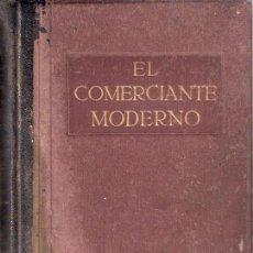 Libros antiguos: LIBRO ANTIGUO 1920 - EL COMERCIANTE MODERNO - DERECHO CIVIL Y MERCANTIL - ACTIVIDADES DEL ESTADO. Lote 25375232