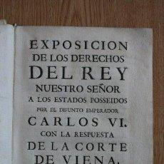 Libros antiguos: EXPOSICIÓN DE LOS DERECHOS DEL REY NUESTRO SEÑOR A LOS ESTADOS POSSEIDOS POR EL DIFUNTO .... Lote 25523882
