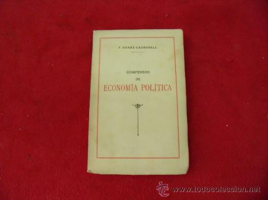 COMPENDIO DE ECONOMÍA POLÍTICA DE F. GÓMEZ CARBONELL, CATEDRÁTICO DE INDUSTRIALES 1939. L 297 (Libros Antiguos, Raros y Curiosos - Ciencias, Manuales y Oficios - Derecho, Economía y Comercio)