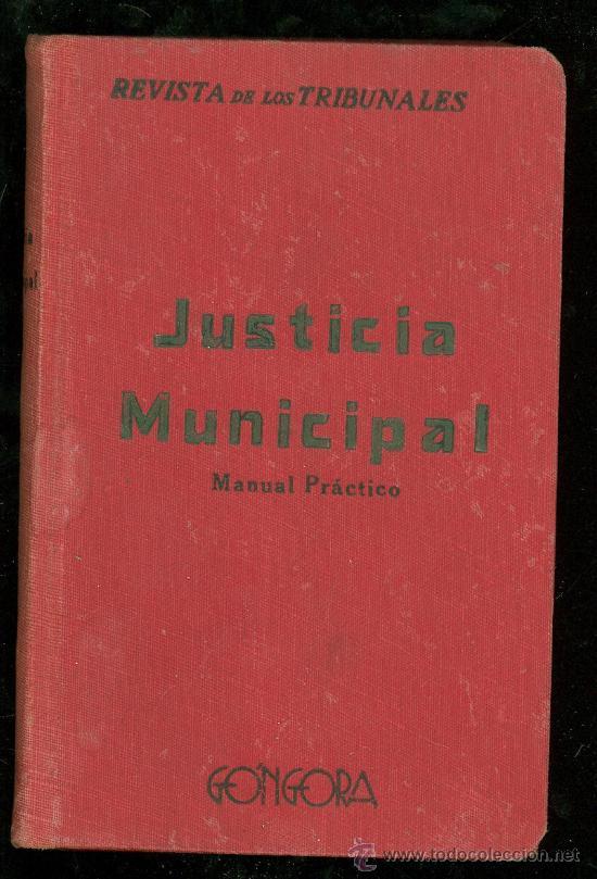 JUSTICIA MUNICIPAL. MODELOS PRACTICOS. REVISTA DE LOS TRIBUNALES. (Libros Antiguos, Raros y Curiosos - Ciencias, Manuales y Oficios - Derecho, Economía y Comercio)