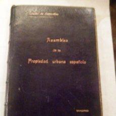 Libros antiguos: ASAMBLEA DE LA PROPIEDAD URBANA 24 A 27 DE ABRIL MADRID 1918. Lote 26375670