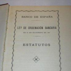 Libros antiguos: LEY DE ORDENACION BANCARIA . ESTATUTOS BANCO DE ESPAÑA- 1922. Lote 26493852