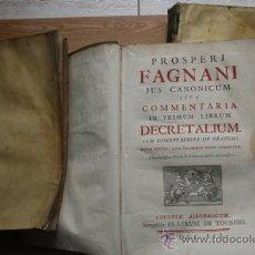 Libros antiguos: IUS CANONICUM, SIVE COMMENTARIA IN QUINQUE LIBROS DECRETALIUM. FAGNANI (PROSPERI). Lote 26739394
