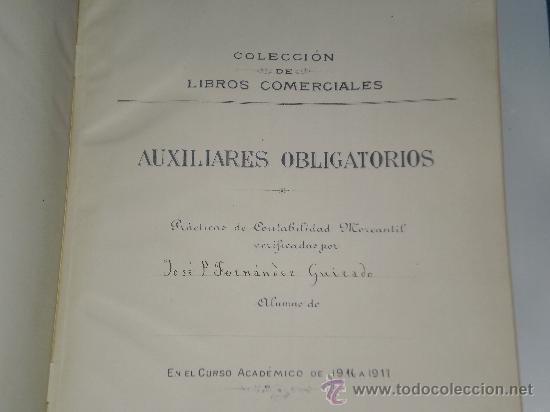 Libros antiguos: AUXILIARES OBLIGATORIOS DE COLECCION DE LIBROS COMERCIALES , CURSO ACADÉMICO 1916 A 1917 . - Foto 3 - 27320551