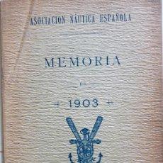 Libros antiguos: ASOCIACIÓN NÁUTICA ESPAÑOLA. MEMORIA 1903. Lote 27424227
