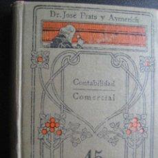 Libros antiguos: CONTABILIDAD COMERCIAL. PRATS Y AYMERICH, JOSÉ. MANUALES GALLACH 45. Lote 27437963