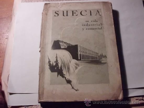 SUECIA SU VIDA INDUSTRIAL Y COMERCIAL 1929, ERIK NYLANDER. L.36-707 (Libros Antiguos, Raros y Curiosos - Ciencias, Manuales y Oficios - Derecho, Economía y Comercio)