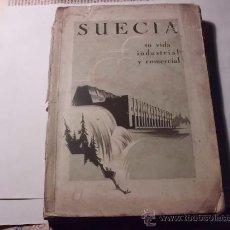 Libros antiguos: SUECIA SU VIDA INDUSTRIAL Y COMERCIAL 1929, ERIK NYLANDER. L.36-707. Lote 27624231
