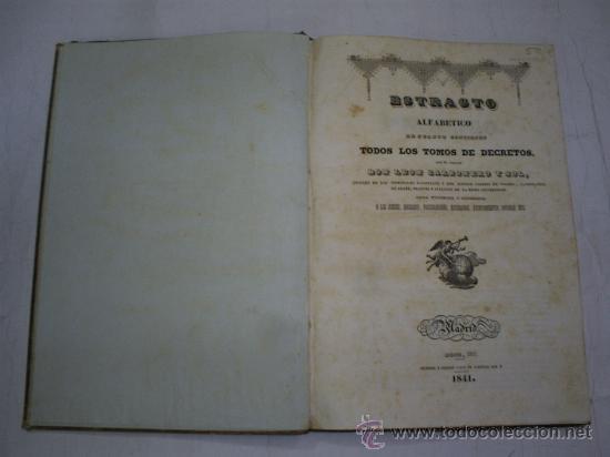 Libros antiguos: Estracto alfabético cuanto contienen los tomos de Decretos LEÓN CARBONERO Y SOL Boix 1841 RM52956-V - Foto 2 - 27991711