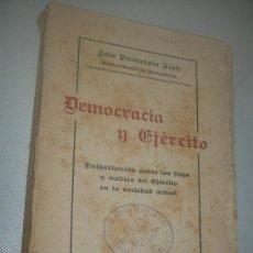 Libros antiguos: DEMOCRACIA Y EJÉRCITO, LUIS PUMAROLA ALAIZ-1928-EDITORIAL CATÓLICA TOLEDANA. Lote 28181055