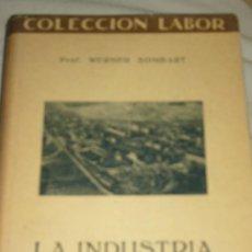 Libros antiguos: WERNER SOMBART: LA INDUSTRIA, BARCELONA, 1931. Lote 28227558