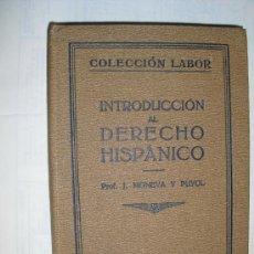 Libros antiguos: C. 1925 INTRODUCCION AL DERECHO HISPANICO. Lote 28616324