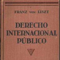 Libros antiguos: DERECHO INTERNACIONAL PÚBLICO - FRANZ VON LISZT - MAX FLEISCHMANN - GUSTAVO GILI EDITOR 1929. Lote 28802533