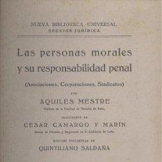 Libros antiguos: AQUILES MESTRE. LAS PERSONAS MORALES Y SU RESPONSABILIDAD PENAL. MADRID, C. 1930. DERECHO. Lote 29350889