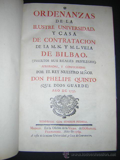 1769 - ORDENANZAS DE LA ILUSTRE UNIVERSIDAD Y CASA DE CONTRATACION DE LA VILLA DE BILBAO (Libros Antiguos, Raros y Curiosos - Ciencias, Manuales y Oficios - Derecho, Economía y Comercio)