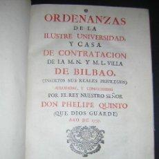 Libros antiguos: 1769 - ORDENANZAS DE LA ILUSTRE UNIVERSIDAD Y CASA DE CONTRATACION DE LA VILLA DE BILBAO. Lote 29599713