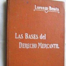 Libros antiguos: LAS BASES DEL DERECHO MERCANTIL. BENITO, LORENZO. MANUEL SOLER APROX 1920. Lote 29747216